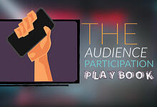 Audience Participation Playbook